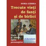 Trecute vieți de fanti si de birlici - Horia Garbea