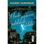 Unde padurea intalneste stelele - Glendy Vanderah