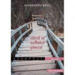 Cand ai sufletul plecat - Alexandru Rosu