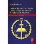 Infractiunile contra capacitatii de lupta a fortelor armate - Irinel Rotariu