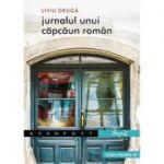 Jurnalul unui capcaun roman - Liviu Druga