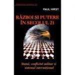 Razboi si putere in secolul 21 – Paul Hirst