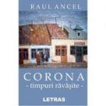 Corona, timpuri ravasite - Raul Ancel