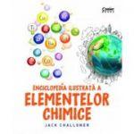 Enciclopedia ilustrata a elementelor chimice - Jack Challoner