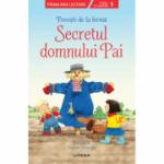 Povesti de la ferma. Secretul domnului Pai. Citesc cu ajutor (nivelul 1)