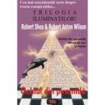 Trilogia iluminatilor! Ochiul din piramida – Robert Shea, Robert Anton Wilson
