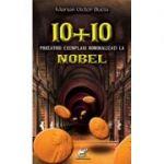 10 + 10 prozatori exemplari nominalizati la Nobel - Marian Victor Buciu