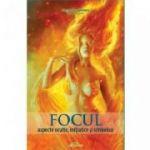 Focul. Aspecte oculte, initiatice si simbolice - Gregorian Bivolaru