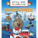 Inventiile. Prima mea enciclopedie - Emmanuelle Kecir-Lepetit