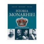 Istoria Monarhiei din Romania - Nicolae Ditu, Doru Dumitrescu, Mihai Manea