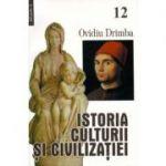 Istoria culturii si civilizatiei, volumele 12-13 - Ovidiu Drimba