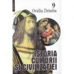 Istoria culturii si civilizatiei, volumele 9-10 - Ovidiu Drimba