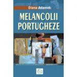 Melancolii portugheze - Diana Adamek