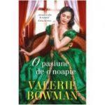 O pasiune de-o noapte - Valerie Bowman