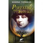 Povestire despre Sonecika - Marina Tvetaieva