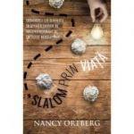 Slalom prin viata. Urmarirea lui Dumnezeu in situatii extrem de neconventionale si cu totul neasteptate - Nancy Ortberg