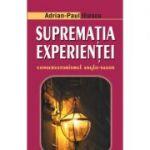 Suprematia experientei - Adrian Paul Iliescu