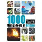 1000 Things to Do in Britain. Time Out Guides