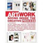 Art Work. Seeing Inside the Creative Process - Ivan Vartanian