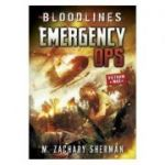 Bloodlines: Emergency Ops - M. Zachary Sherman