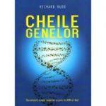 Cheile genelor - Decodeaza scopul superior ascuns in ADN-ul tau - Richard Rudd