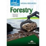Curs limba engleza Career Paths Natural Resources I Forestry Student's Book with Digibooks Application - Virginia Evans, Jenny Dooley, Naomi Styles