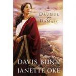 Drumul spre Damasc volumul 3 SERIA Faptele credintei - Janette Oke, T. Davis Bunn