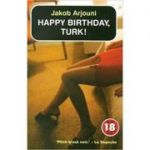 Happy Birthday, Turk! No Exit 18 Years - Jakob Arjouni