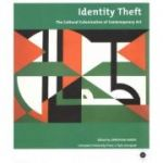 Identity Theft. The Cultural Colonization of Contemporary Art - Jonathan Harris