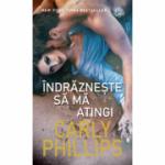 Indrazneste sa ma atingi - Carly Phillips