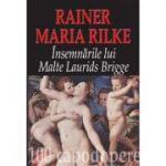 Insemnarile lui Malte Laurids Brigge - Rainer Maria Rilke