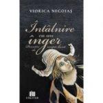 Intalnire cu un inger - Viorica Negoias