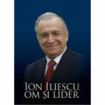 Ion Iliescu. Om si lider - Victor Opaschi