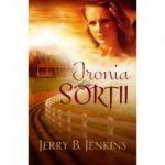 Ironia sortii - Jerry B. Jenkins