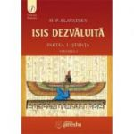 ISIS dezvaluita. Partea I. Stiinta, Volumul 1 - Helena Petrovna Blavatsky