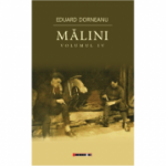 Malini. Volumul IV - Eduard Dorneanu