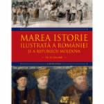 Marea istorie ilustrata a Romaniei si a Republicii Moldova. Volumul 6 - Ioan-Aurel Pop, Ioan Bolovan