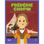 MICII EROI. Frederic Chopin