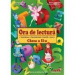 Ora de lectura pentru clasa a II-a. Texte literare, fise de lectura, exercitii, jocuri - Roxana Toader