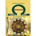 Ortodoxia si crestinismul apusean. Toate drumurile duc la Ortodoxie - Nicodim Munteanu