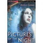Pictures of the Night. The Egerton Hall Novels, Volume Three - Adele Geras