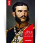 Povestea unei coroane de otel. Editia 2020 - George Cosbuc