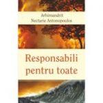 Responsabili pentru toate - Arhim. Nectarie Antonopoulos