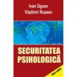 Securitatea psihologica - Ivan Ognev, Vladimir Russev