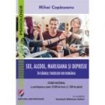 Sex, alcool, marijuana si depresie in randul tinerilor din Romania - Mihai Copaceanu