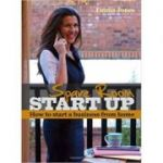 Spare Room Start Up. How to start a business from home - Emma Jones