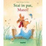 Stai in pat, Matei! - Brigitte Weninger, Eve Tharlet