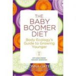 The Baby Boomer Diet. Body Ecology's Guide to Growing Younger - Donna Gates