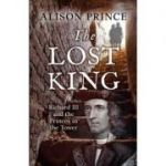 The Lost King: Richard III and the Princes in the Tower - Alison Prince