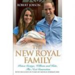 The New Royal Family. Prince George, William and Kate, the Next Generation - Robert Jobson